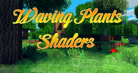 Waving Plants Shaders для minecraft 1.6.4